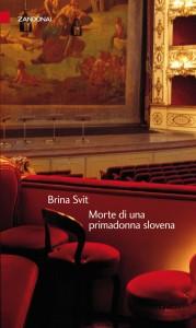 "Brina Svit, ""Morte di una primadonna slovena"""