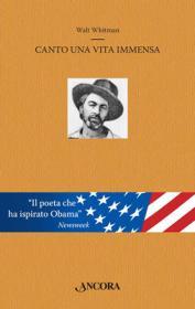 """""""Canto una vita immensa"""" di Walt Whitman tradotto da A. Spadaro"""
